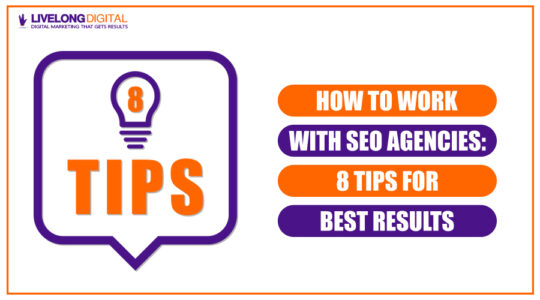 How to Work with SEO Agencies: 8 Tips for Best Results